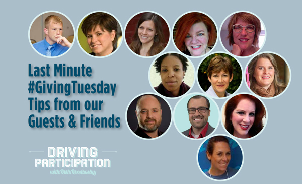 Last Minute #GivingTuesday Tips from our Guests & Friends